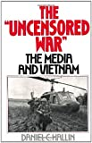 img - for The Uncensored War: The Media and the Vietnam by Daniel C. Hallin (1986-05-08) book / textbook / text book