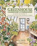 Greenhouse Gardener's Companion, Revised: Growing Food & Flowers in...
