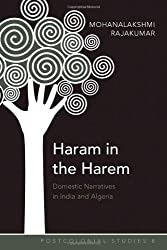 Haram in the Harem: Domestic Narratives in India and Algeria (Postcolonial Studies)