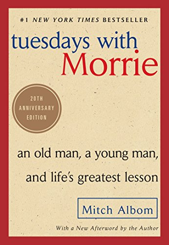 Pdf Self-Help Tuesdays with Morrie: An Old Man, a Young Man, and Life's Greatest Lesson, 20th Anniversary Edition