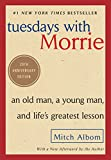 img - for Tuesdays with Morrie: An Old Man, a Young Man, and Life's Greatest Lesson, 20th Anniversary Edition book / textbook / text book