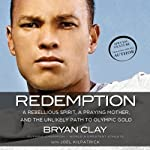 Redemption: A Rebellious Spirit, a Praying Mother, and the Unlikely Path to Olympic Gold | Bryan Clay,Joel Kilpatrick