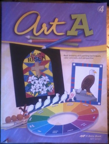 A Beka Art A Grade 4 Third edition (A Beka Art) (Beka Art)