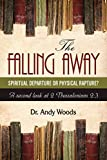 The Falling Away: Spiritual Departure or Physical