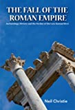 Fall of the Roman Empire : Archaeology, History and the Decline of Rome, Christie, Agatha and Christie, Neil, 0340759666