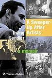 A Sweeper-Up after Artists, Irving Sandler, 0500238138