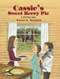 Cassie's Sweet Berry Pie, Karen B. Winnick, 1563979845