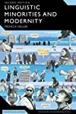 Linguistic Minorities and Modernity : A Sociolinguistic Ethnography, Second Edition, Heller, Monica and Heller, 0826486916