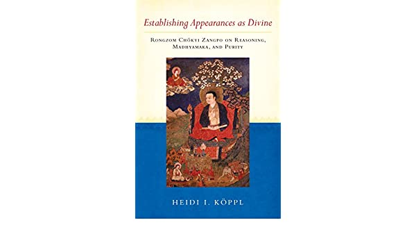 Establishing Appearances as Divine: Rongzom Chökyi Zangpo on ...