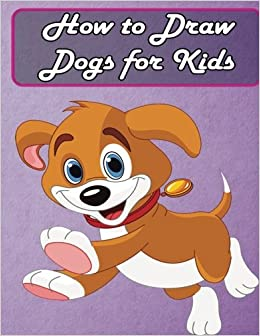 How To Draw Dogs For Kids Easy Step By Step Guide For Kids Learn