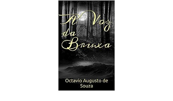 Amazon.com: A Voz da Bruxa (Portuguese Edition) eBook: Octavio Augusto de Souza: Kindle Store