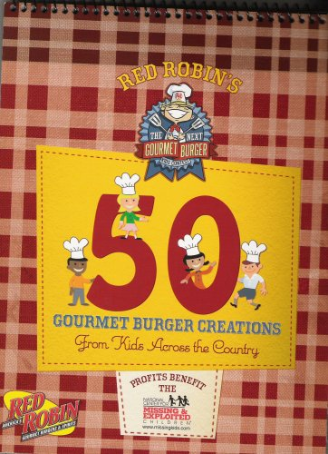 Red Robins 50 Gourmet Burger Creations  From Kids Across The Country