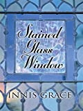 Stained Glass Window, Innis Grace, 0786297549