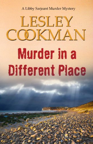 Murder in a Different Place (Libby Sarjeant Series)