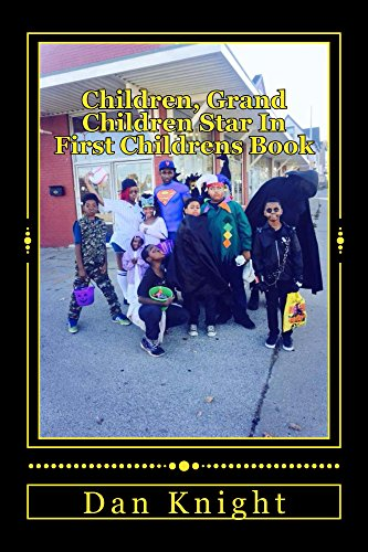 Children, Grand Children Star In First Childrens Book (What the Kids and Grand Kids do well 1) Pdf