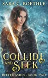 Collide and Seek: Act Four and Five (Bitter Ashes) (Volume 2)