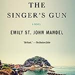 The Singer's Gun | Emily St. John Mandel