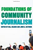 img - for Foundations of Community Journalism book / textbook / text book