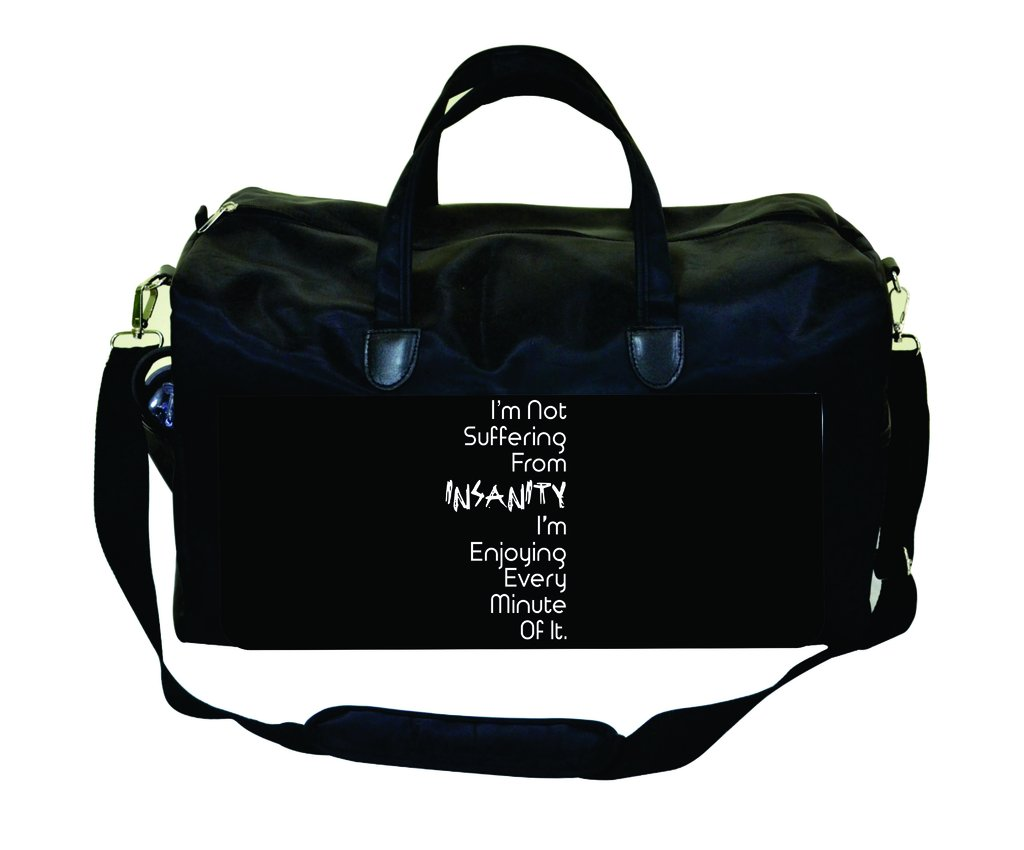 Im Not Suffering From Insanity Im Enjoying Every Minute of it In Black Weekender Bag