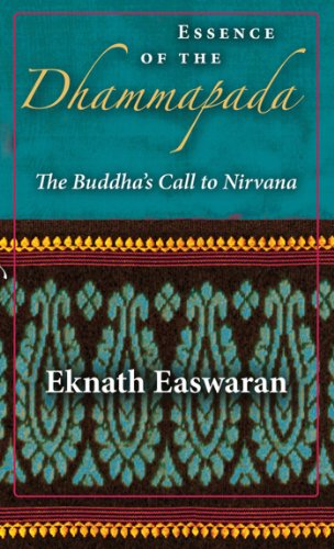 Essence of the Dhammapada: The Buddhas Call to Nirvana (Wisdom of India)