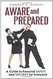 Aware and Prepared, Ronald K. Hanzel, 1450282083