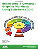 Engineering and Computer Graphics Workbook Using SolidWorks 2013, Barr, Ronald and Juricic, Davor, 1585037753