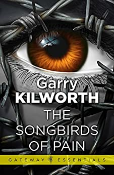 songbirds of pain garry kilworth The songbirds of pain by garry kilworth - book cover, description, publication history.