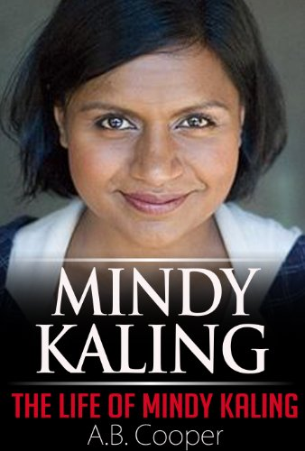 Mindy Kaling : The Life of Mindy Kaling