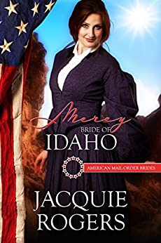 Mercy: Bride of Idaho (American Mail-Order Brides Series Book 43) by [Rogers, Jacquie, Mail-Order Brides, American]