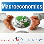 Macroeconomics AudioLearn Follow Along Manual: AudioLearn Economics Series | AudioLearn Editors