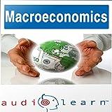 Macroeconomics AudioLearn Follow Along Manual: AudioLearn Economics Series