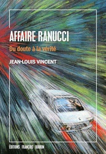 Affaire Ranucci : Du doute à la vérité