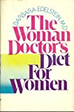 img - for The woman doctor's diet for women: Balanced deficit dieting and the brand new re-start diet book / textbook / text book