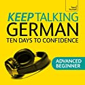 Keep Talking German: Ten Days to Confidence Speech by Paul Coggle, Heiner Shenke Narrated by  Teach Yourself Languages