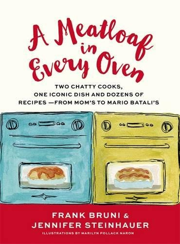 a-meatloaf-in-every-oven-two-chatty-cooks-one-iconic-dish-and-dozens-of-recipes-from-moms-to-mario-b