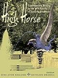 High Horse, Sena Jeter Naslund and Kathleen Mason Driskell, 0965252086