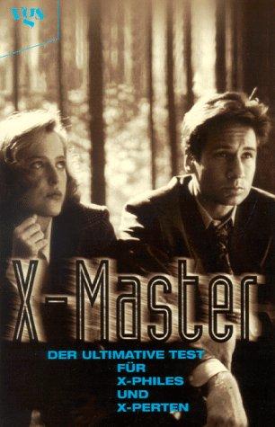 Akte X. X- Master. Der ultimative Test für X- Philes und X- Perten