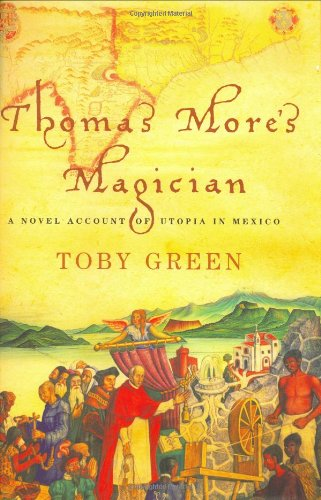 Thomas More's Magician: A Novel Account of Utopia in Mexico