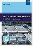 Leitfaden Industrial Security: IEC 62443 einfach erklärt