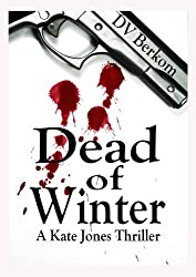 Dead of Winter (Kate Jones Thriller Book 2)