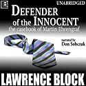 Defender of the Innocent: The Casebook of Martin Ehrengraf Audiobook by Lawrence Block Narrated by Don Sobczak
