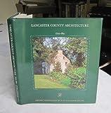 Lancaster County Architecture, 1700-1850, Gerald S. Lextz, 0963515306