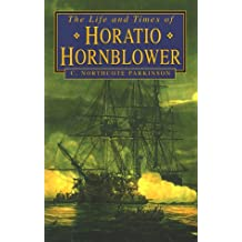 The Life and Times of Horatio Hornblower