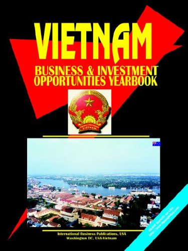 Vietnam Business & Investment Opportunities Yearbook by Usa Ibp