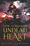 How to Break an Undead Heart (The Beginner's Guide to Necromancy) (Volume 3)