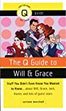 The Q Guide to Will and Grace, Corinne Marshall, 1593500831