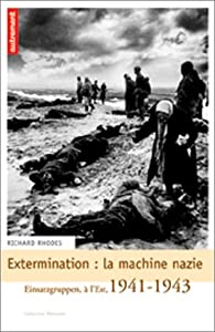 Extermination : La Machine nazie par Richard Rhodes