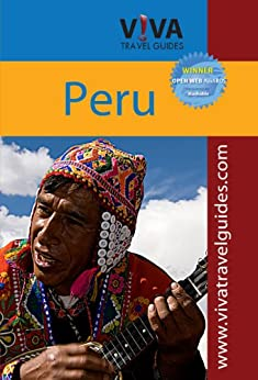 Peru Adventure Guidebook - VIVA Travel Guides: Machu Picchu, Cusco, Sacred Valley, Lima & more. by [Caputo, Lorraine, Christopher Minster PhD]