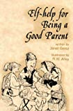 img - for Elf-help for Being a Good Parent (Elf Self Help) book / textbook / text book