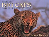 Africa's Big Cats and Other Carnivores, Nigel Dennis and Paul Funston, 0624039706